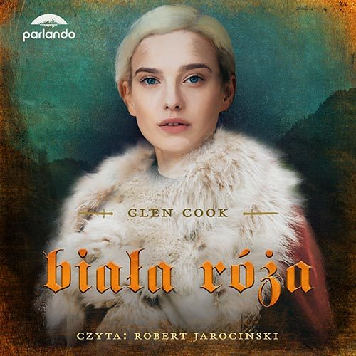 Biała Róża Glen Cook Audiobook