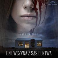 Jack Ketchum Dziewczyna z sąsiedztwa Audiobook