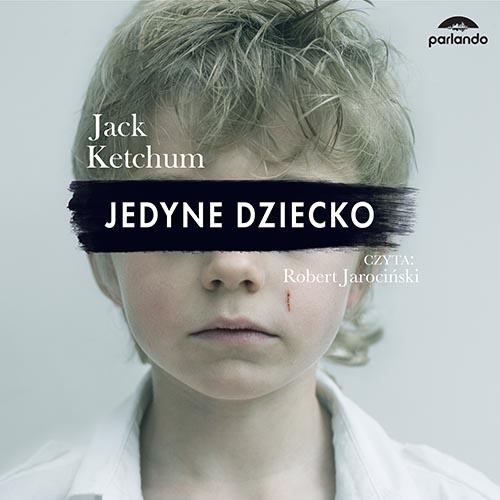 Jack Ketchum Jedyne Dziecko Audiobook