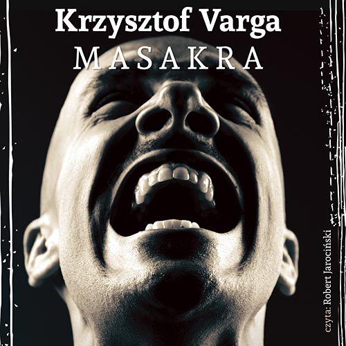 Krzysztof Varga Masakra Audiobook